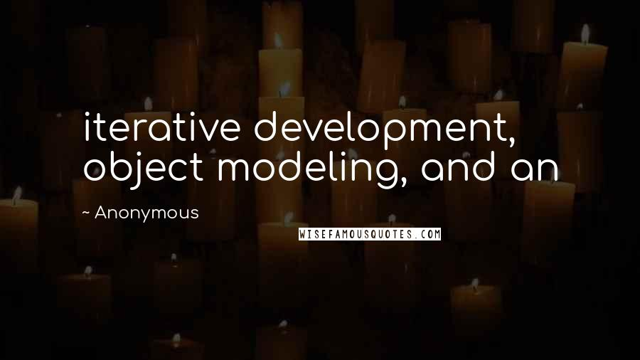 Anonymous Quotes: iterative development, object modeling, and an