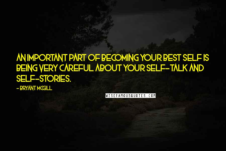 Bryant McGill Quotes: An important part of becoming your ...