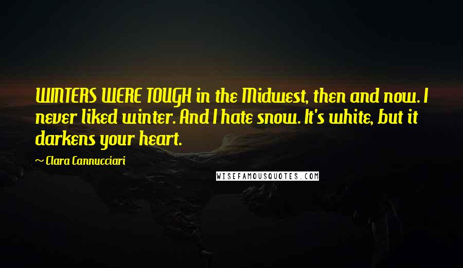 Clara Cannucciari Quotes Winters Were Tough In The Midwest Then