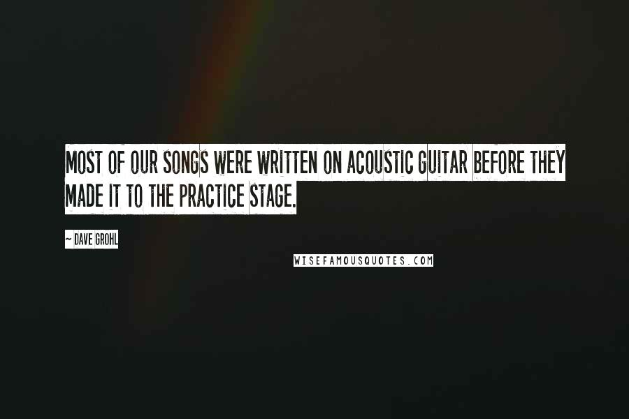 Dave Grohl Quotes: Most of our songs were written on ...