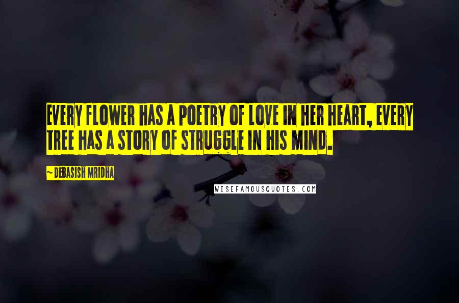 debasish mridha quotes every flower has a poetry of love in her