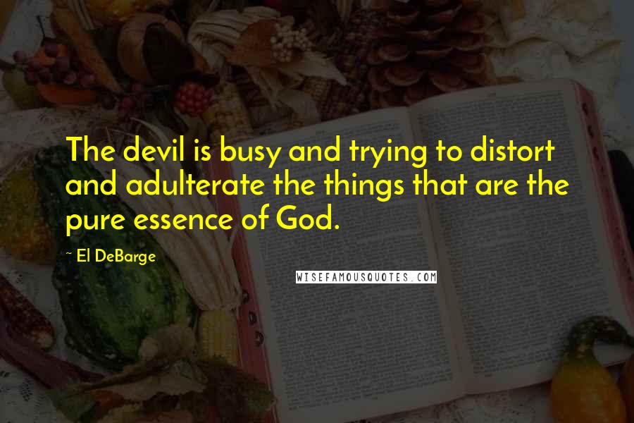 El Debarge Quotes The Devil Is Busy And Trying To Distort And