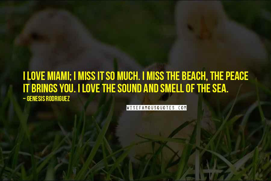 Genesis Rodriguez Quotes: I love Miami