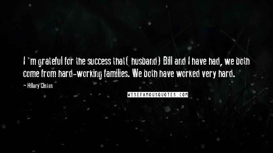 hillary clinton quotes i m grateful for the success that