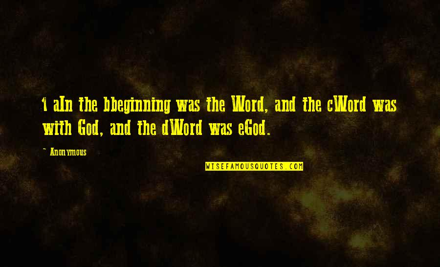 1-2 Word Quotes By Anonymous: 1 aIn the bbeginning was the Word, and