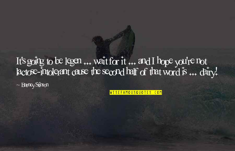 1-2 Word Quotes By Barney Stinson: It's going to be legen ... wait for
