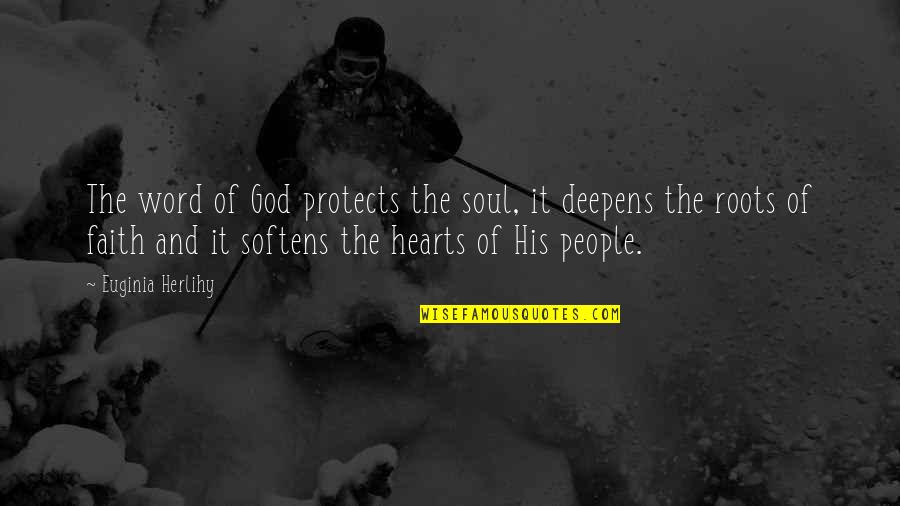 1-2 Word Quotes By Euginia Herlihy: The word of God protects the soul, it
