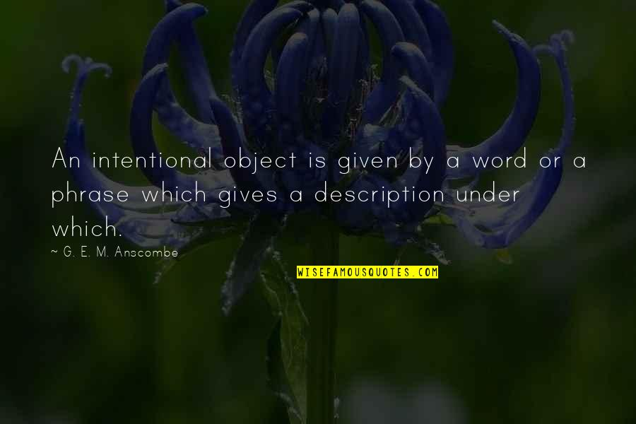 1-2 Word Quotes By G. E. M. Anscombe: An intentional object is given by a word