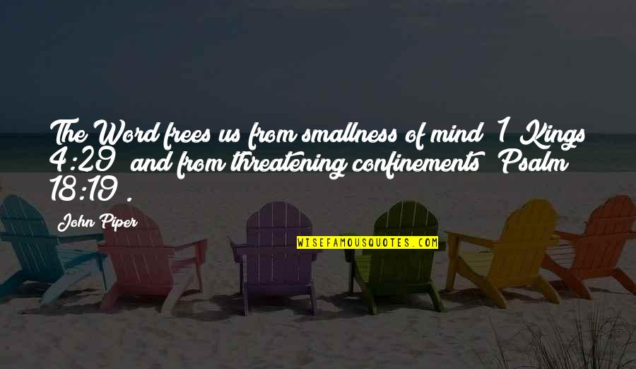 1-2 Word Quotes By John Piper: The Word frees us from smallness of mind