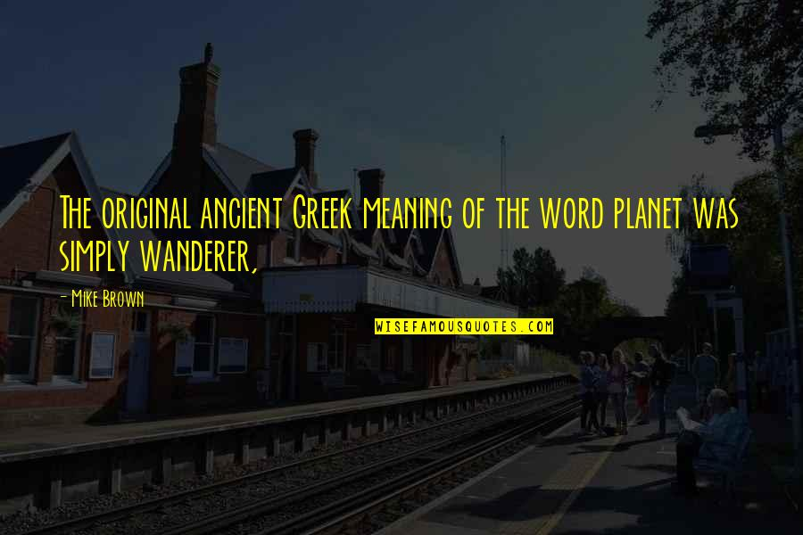 1-2 Word Quotes By Mike Brown: The original ancient Greek meaning of the word