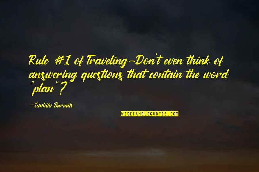 1-2 Word Quotes By Sanhita Baruah: Rule #1 of Traveling-Don't even think of answering