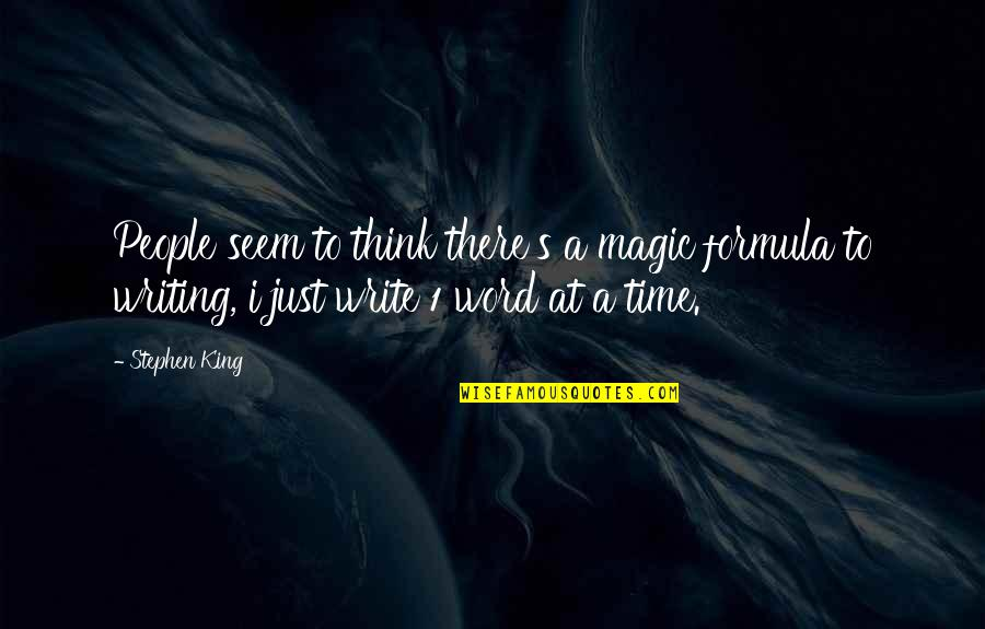 1-2 Word Quotes By Stephen King: People seem to think there's a magic formula
