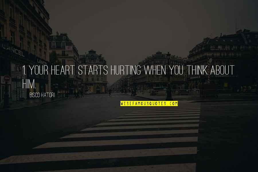 1-Jan Quotes By Bisco Hatori: 1. Your heart starts hurting when you think