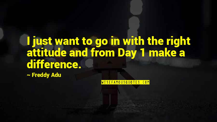 1-Jan Quotes By Freddy Adu: I just want to go in with the