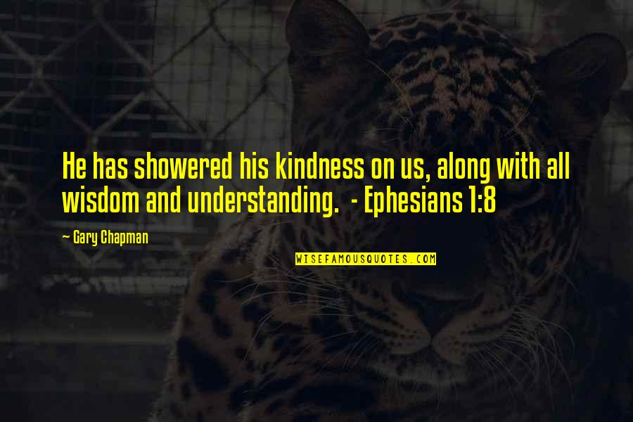 1-Jan Quotes By Gary Chapman: He has showered his kindness on us, along