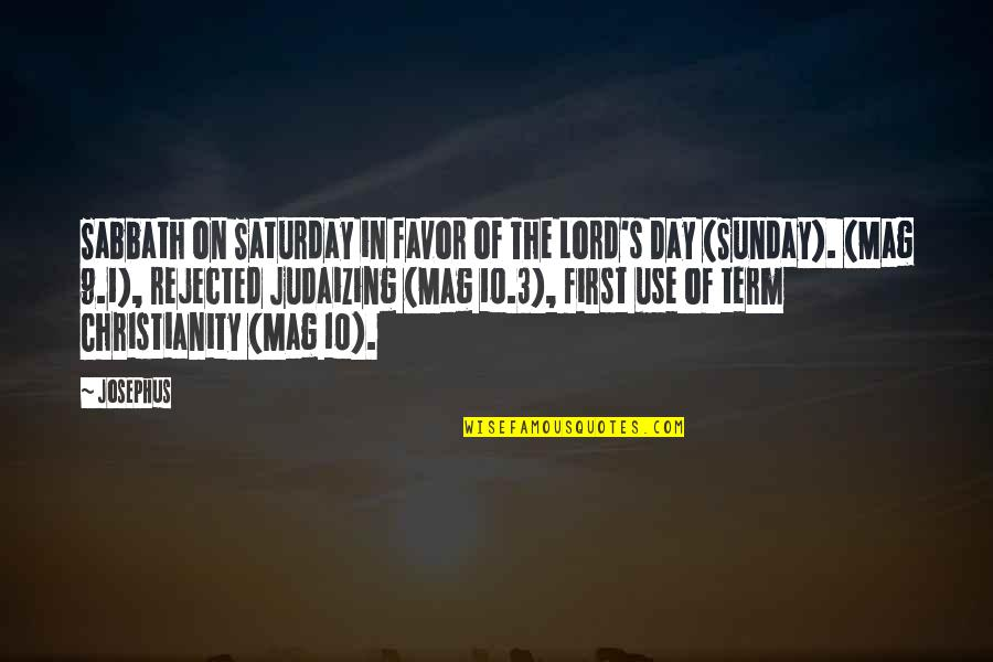 1-Jan Quotes By Josephus: Sabbath on Saturday in favor of The Lord's