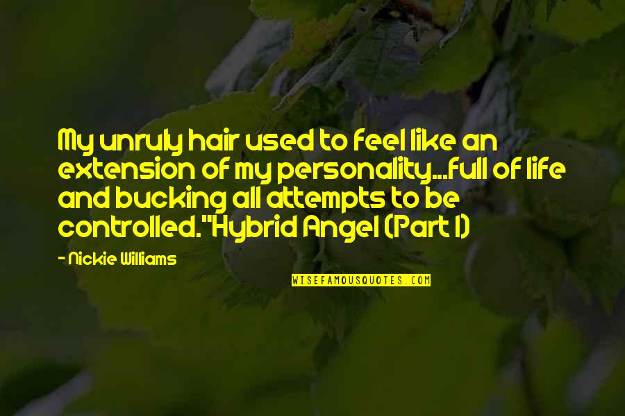 1-Jan Quotes By Nickie Williams: My unruly hair used to feel like an