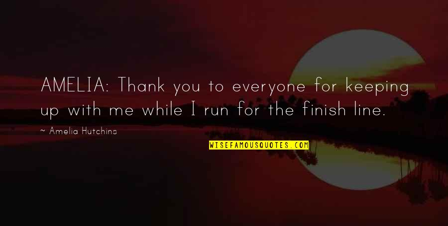 1 Line Friendship Quotes By Amelia Hutchins: AMELIA: Thank you to everyone for keeping up