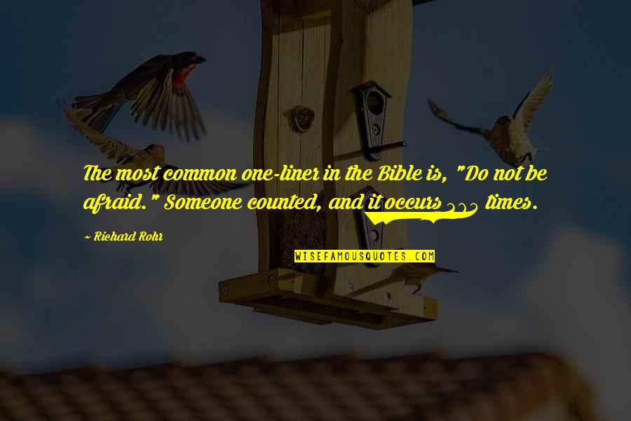 1 Liner Quotes By Richard Rohr: The most common one-liner in the Bible is,