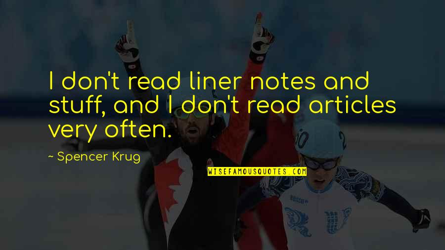 1 Liner Quotes By Spencer Krug: I don't read liner notes and stuff, and