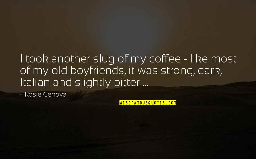 1 Litre Of Tears Quotes By Rosie Genova: I took another slug of my coffee -