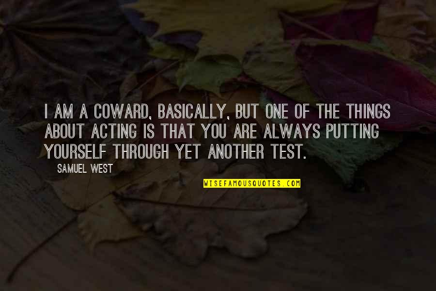 1 Litre Of Tears Quotes By Samuel West: I am a coward, basically, but one of