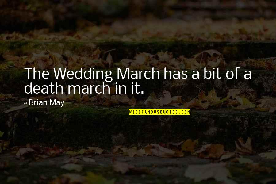 1 March Quotes By Brian May: The Wedding March has a bit of a
