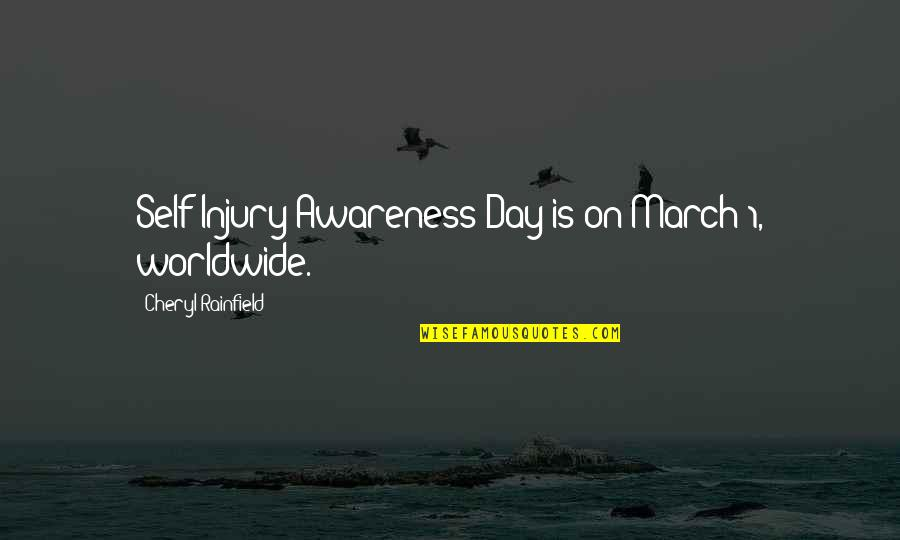 1 March Quotes By Cheryl Rainfield: Self-Injury Awareness Day is on March 1, worldwide.