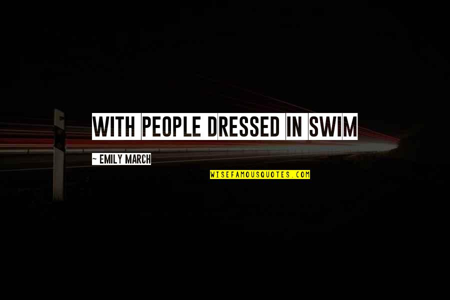 1 March Quotes By Emily March: with people dressed in swim