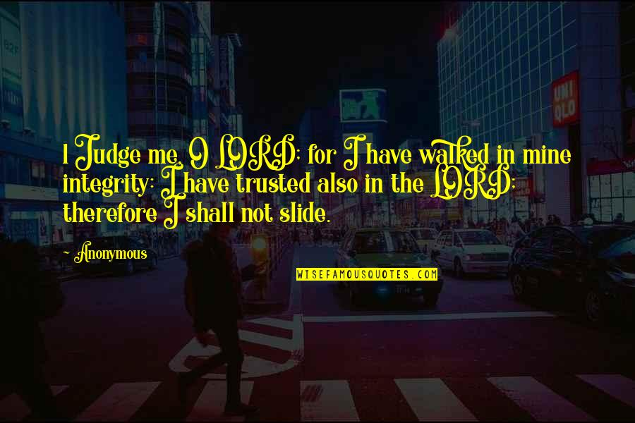 1 O'clock Quotes By Anonymous: 1 Judge me, O LORD; for I have