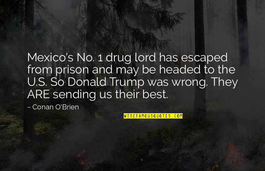 1 O'clock Quotes By Conan O'Brien: Mexico's No. 1 drug lord has escaped from