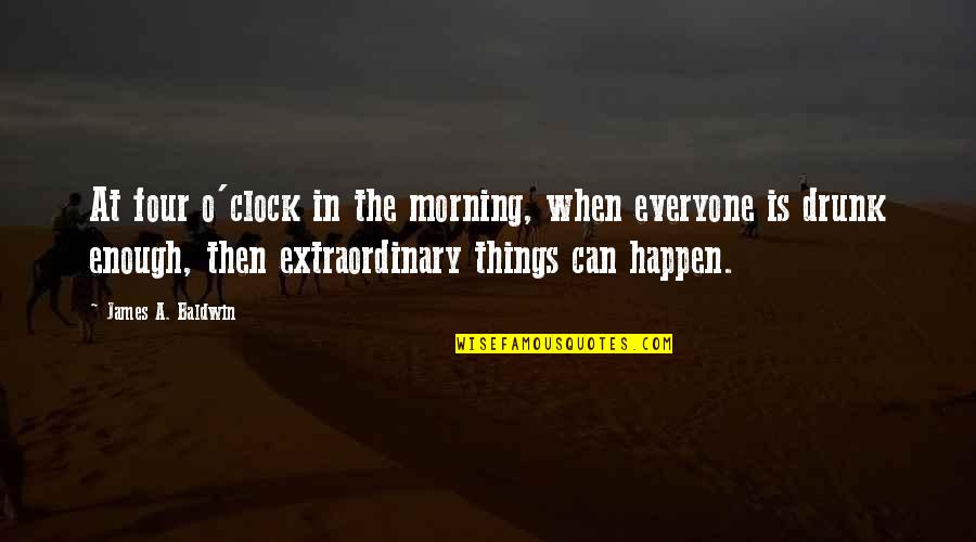 1 O'clock Quotes By James A. Baldwin: At four o'clock in the morning, when everyone