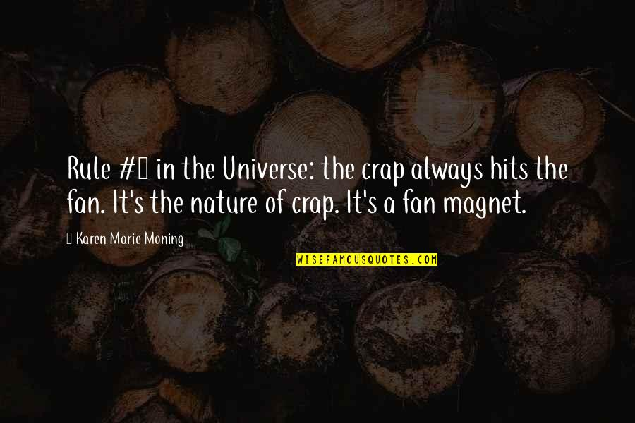 1 O'clock Quotes By Karen Marie Moning: Rule #1 in the Universe: the crap always