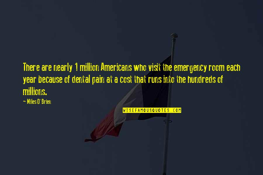 1 O'clock Quotes By Miles O'Brien: There are nearly 1 million Americans who visit
