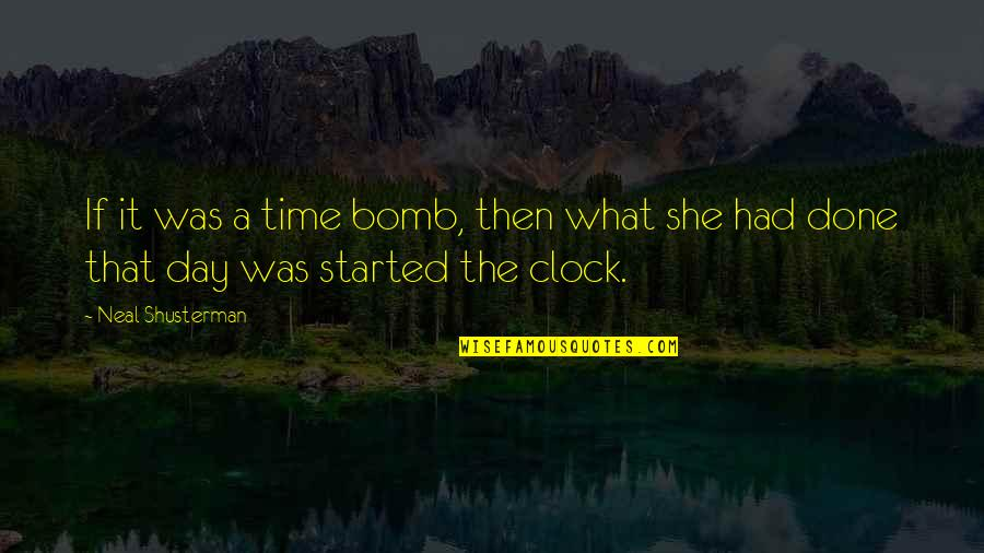 1 O'clock Quotes By Neal Shusterman: If it was a time bomb, then what