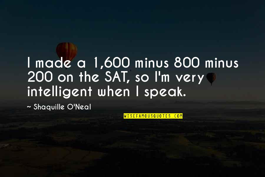 1 O'clock Quotes By Shaquille O'Neal: I made a 1,600 minus 800 minus 200