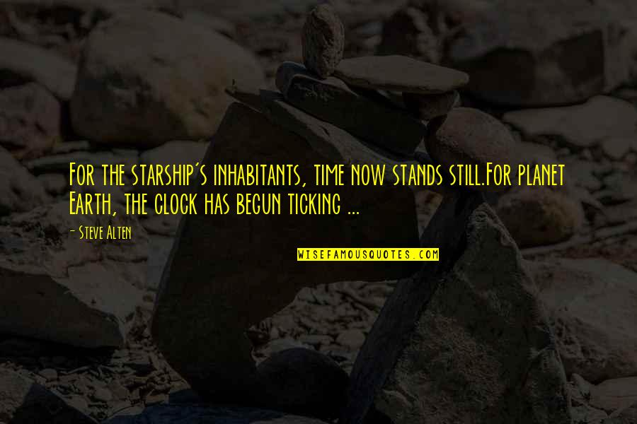 1 O'clock Quotes By Steve Alten: For the starship's inhabitants, time now stands still.For
