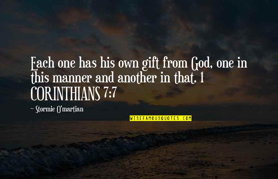 1 O'clock Quotes By Stormie O'martian: Each one has his own gift from God,
