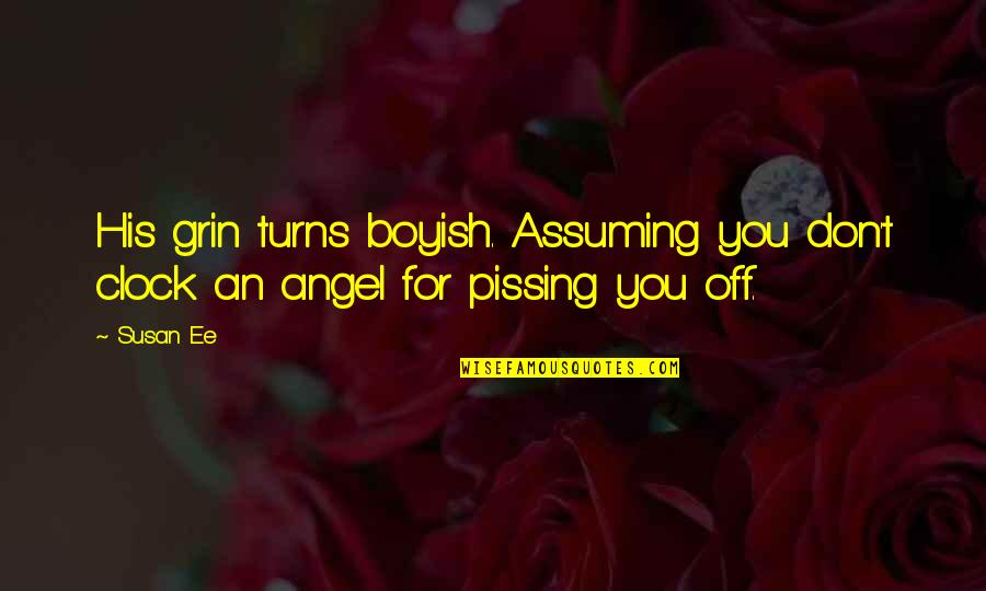 1 O'clock Quotes By Susan Ee: His grin turns boyish. Assuming you don't clock