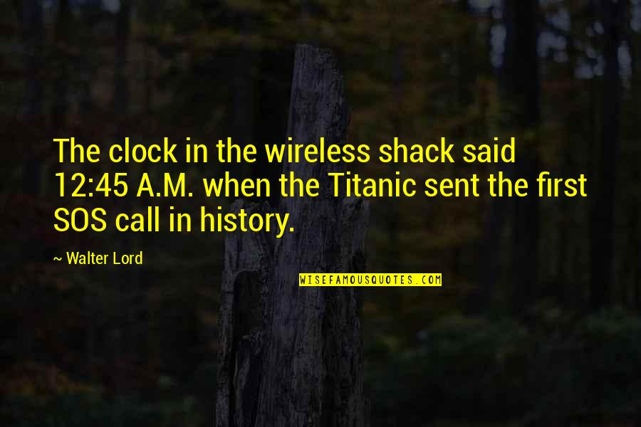 1 O'clock Quotes By Walter Lord: The clock in the wireless shack said 12:45