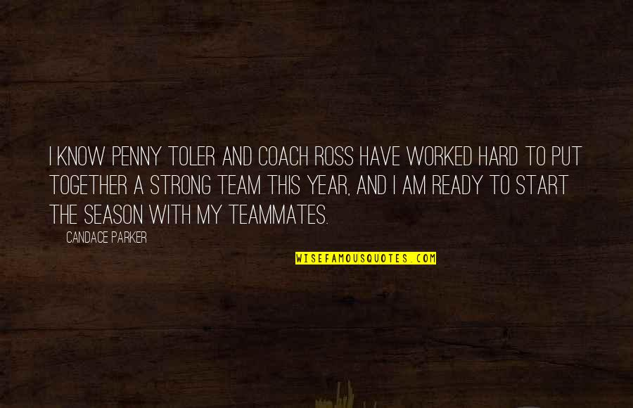 1 Year Together Quotes By Candace Parker: I know Penny Toler and coach Ross have