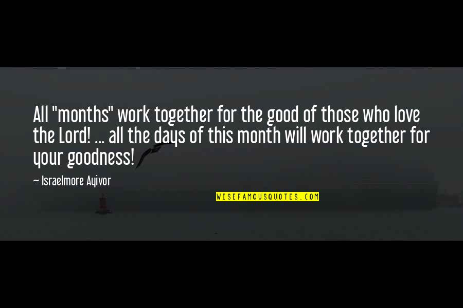 """1 Year Together Quotes By Israelmore Ayivor: All """"months"""" work together for the good of"""