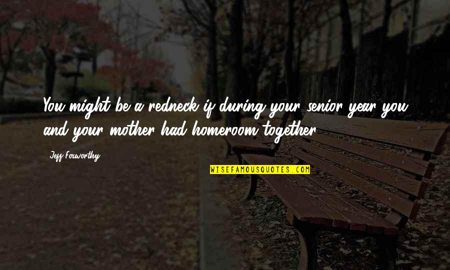 1 Year Together Quotes By Jeff Foxworthy: You might be a redneck if during your