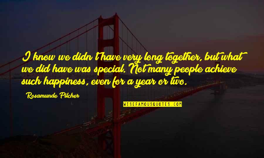 1 Year Together Quotes By Rosamunde Pilcher: I know we didn't have very long together,