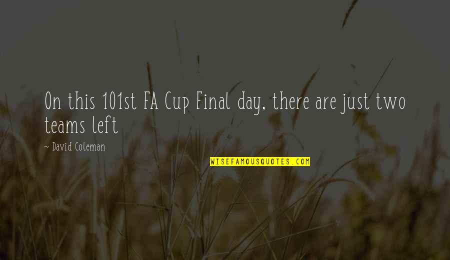 101st Quotes By David Coleman: On this 101st FA Cup Final day, there