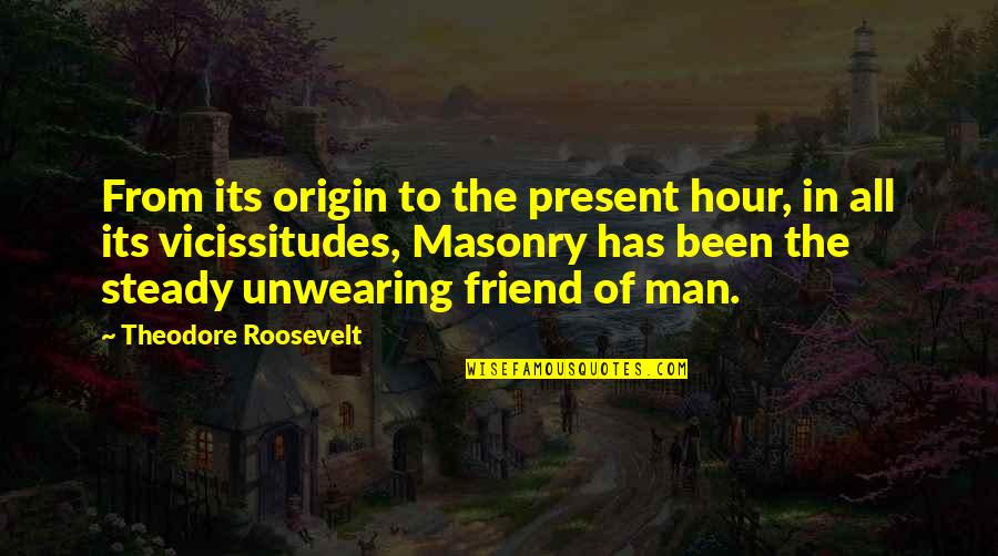 12 Best Dowager Countess Quotes By Theodore Roosevelt: From its origin to the present hour, in