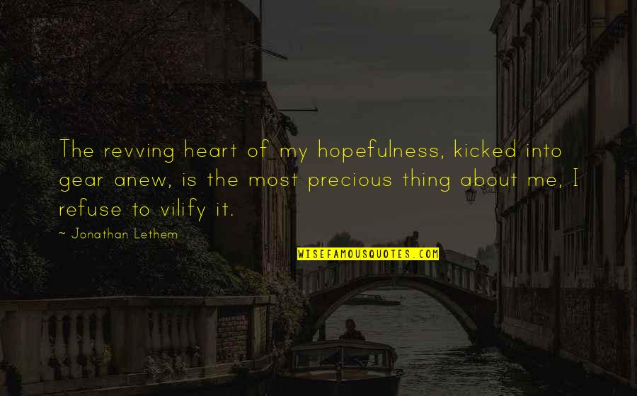 13 Rajab Mubarak Quotes By Jonathan Lethem: The revving heart of my hopefulness, kicked into