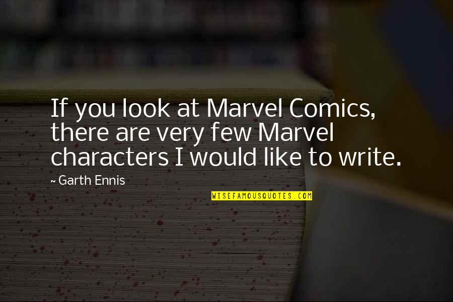 14 Year Old Birthday Quotes By Garth Ennis: If you look at Marvel Comics, there are
