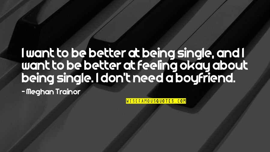 16 Moons Quotes By Meghan Trainor: I want to be better at being single,