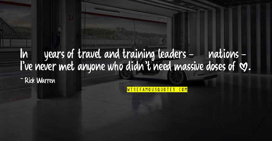 164 Quotes By Rick Warren: In 30 years of travel and training leaders